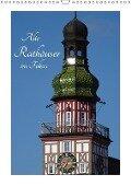 Alte Rathäuser im Fokus (Wandkalender 2018 DIN A3 hoch) - Klaus-Peter Huschka