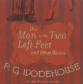 The Man with Two Left Feet and Other Stories - P. G. Wodehouse