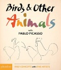Birds & Other Animals: with Pablo Picasso - Meagan Bennett