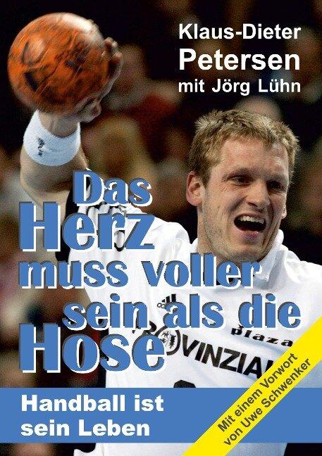 Das Herz muss voller sein als die Hose - Klaus-Dieter Petersen, Jörg Lühn