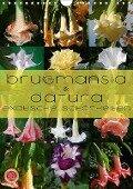 Brugmansia & Datura - Exotische Schönheiten (Wandkalender 2017 DIN A4 hoch) - Martina Cross