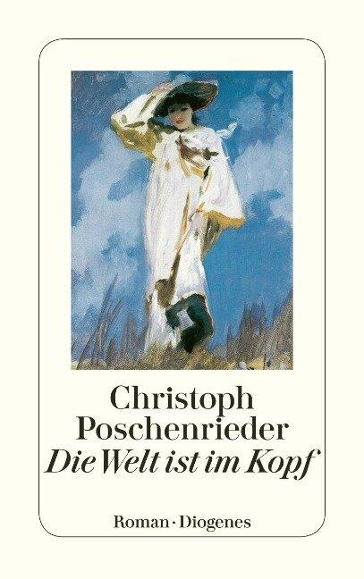 Die Welt ist im Kopf - Christoph Poschenrieder
