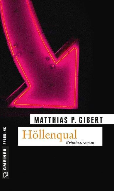 Höllenqual - Matthias P. Gibert