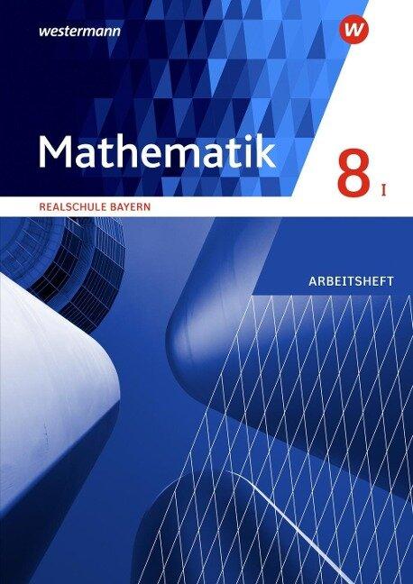 Mathematik 8. Arbeitsheft mit Lösungen. WPF I. Realschulen in Bayern -