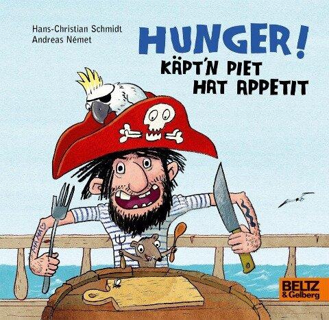 Hunger! Käpt'n Piet hat Appetit - Andreas Német, Hans-Christian Schmidt