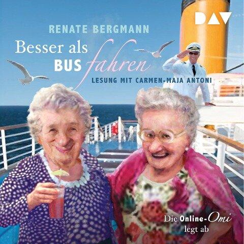 Besser als Bus fahren - Renate Bergmann