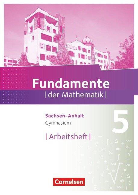 Fundamente der Mathematik 5. Schuljahr. Arbeitsheft Gymnasium Sachsen-Anhalt -