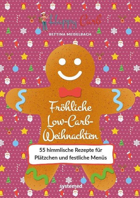 Happy Carb: Fröhliche Low-Carb-Weihnachten - Bettina Meiselbach