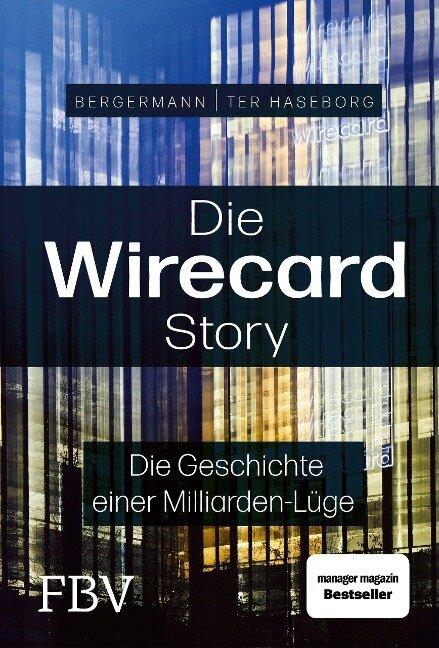 Die Wirecard-Story - Volker ter Haseborg, Melanie Bergermann