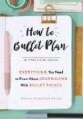 How to Bullet Plan - Rachel Wilkerson Miller