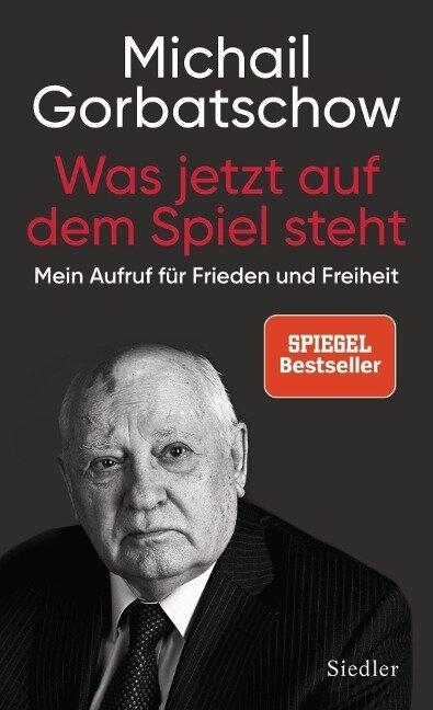 Was jetzt auf dem Spiel steht - Michail Gorbatschow