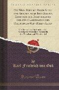 Die Wein-Rebe mit Ihren Arten und Abarten, oder Beiträge zur Kenntniß der Eigenschaften und zur Classifikation der Cultivirten Wein-Reben-Arten - Karl Friedrich von Gok