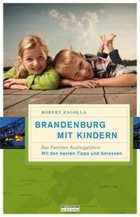 Brandenburg mit Kindern - Robert Zagolla