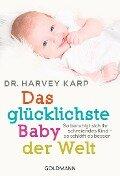 Das glücklichste Baby der Welt - Harvey Karp