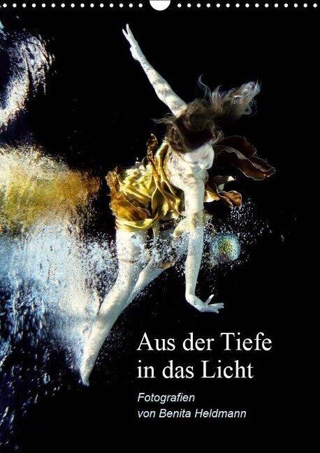 Aus der Tiefe in das Licht (Wandkalender 2019 DIN A3 hoch) - Benita Heldmann