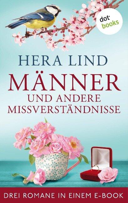 Männer und andere Missverständnisse: Drei Romane in einem eBook - Hera Lind