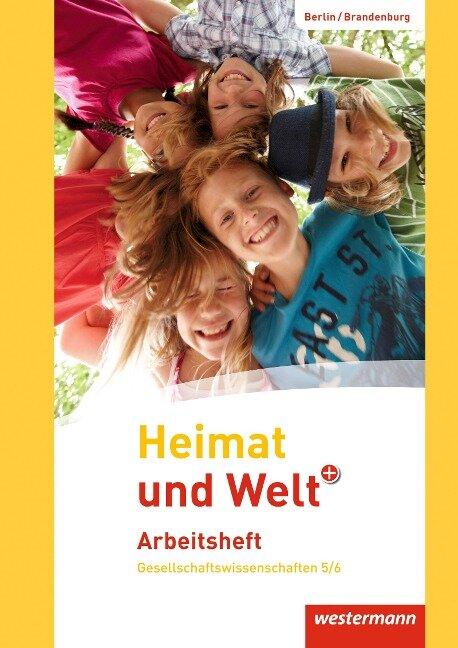 Heimat und Welt Plus 5 / 6 Arbeitsheft. Grundschulen. Berlin und Brandenburg -