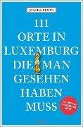111 Orte in Luxemburg, die man gesehen haben muss - Joscha Remus