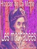 Les machabées - Houdar de La Motte