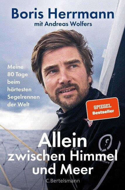 Allein zwischen Himmel und Meer - Boris Herrmann, Andreas Wolfers