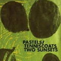 Two Sunsets - The/Tenniscoats Pastels