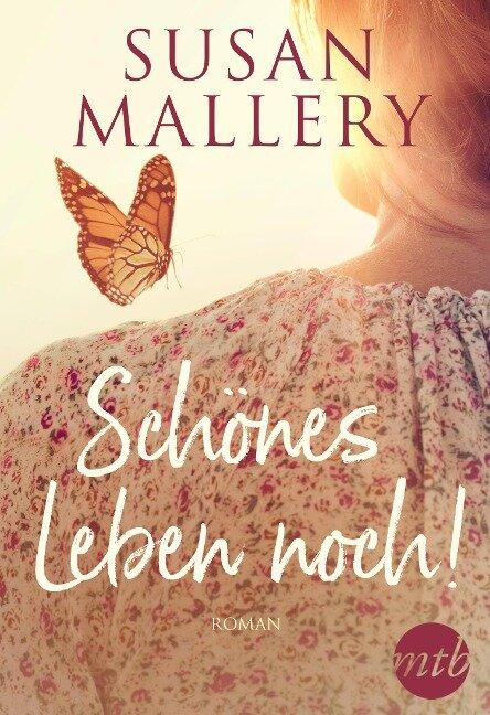 Schönes Leben noch! - Susan Mallery