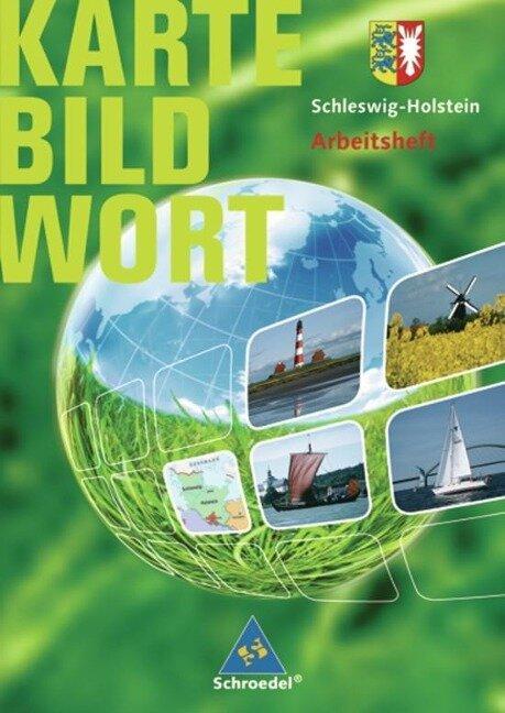 Schleswig-Holstein. Karte Bild Wort. Grundschulatlanten. Arbeitsheft -