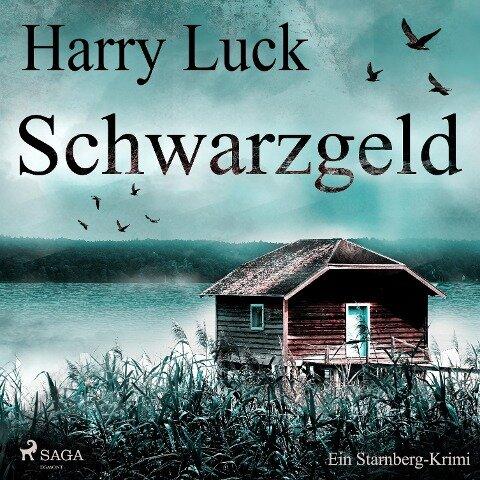 Schwarzgeld - Ein Starnberg-Krimi (Ungekürzt) - Harry Luck