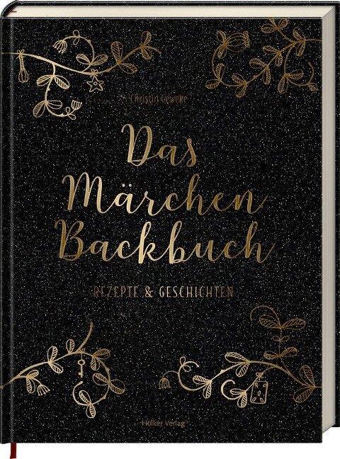 Das Märchen-Backbuch - Christin Geweke