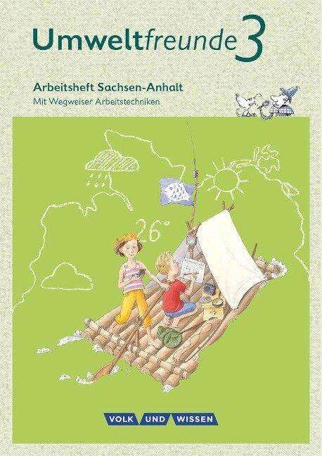 Umweltfreunde 3. Schuljahr - Sachsen-Anhalt - Arbeitsheft - Inge Koch
