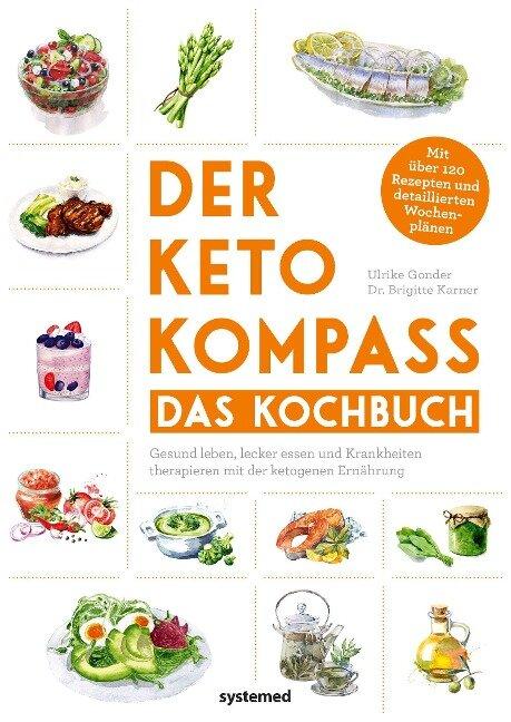Der Keto-Kompass - Das Kochbuch - Ulrike Gonder, Brigitte Karner