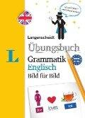 Langenscheidt Übungsbuch Grammatik Englisch Bild für Bild - Das visuelle Übungsbuch für den leichten Einstieg -