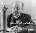 Wissenschaft und Leben. 2 CDs - Max Planck