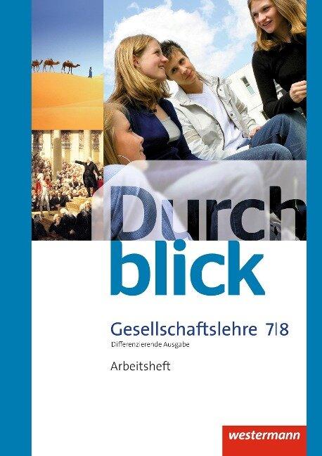 Durchblick Gesellschaftslehre 7 / 8. Arbeitsheft. Niedersachsen -