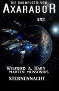 Die Raumflotte von Axarabor #52: Sternennacht - Wilfried A. Hary, Marten Munsonius