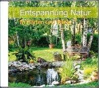 Entspannung Natur-In Gärten u.Parks - Vogelstimmen/Naturgeräusche