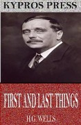 First and Last Things - H. G. Wells