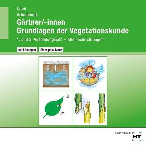 Arbeitsheft mit eingetragenen Lösungen Gärtner/-innen Grundlagen der Vegetationskunde - Holger Seipel