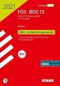 STARK Abiturprüfung FOS/BOS Bayern 2021 - Betriebswirtschaftslehre mit Rechnungswesen 13. Klasse -