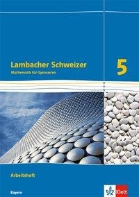 Lambacher Schweizer. 5. Schuljahr. Arbeitsheft plus Lösungsheft. Ausgabe 2016. Bayern -