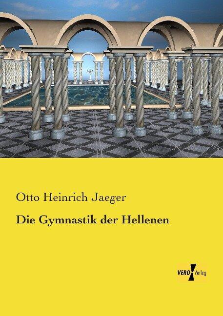 Die Gymnastik der Hellenen - Otto Heinrich Jaeger