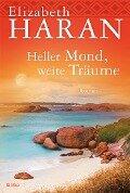 Heller Mond, weite Träume - Elizabeth Haran