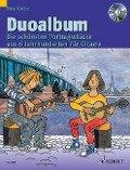 Duoalbum. Die schönsten Vortragsstücke aus 6 Jahrhunderten. 2 Gitarren -