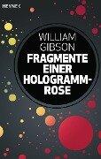 Fragmente einer Hologramm-Rose - William Gibson