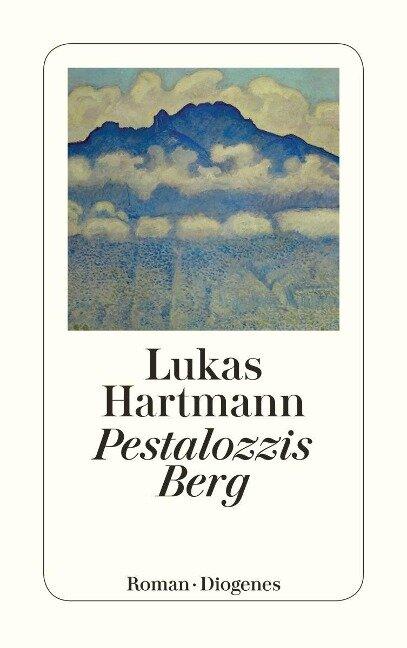 Pestalozzis Berg - Lukas Hartmann