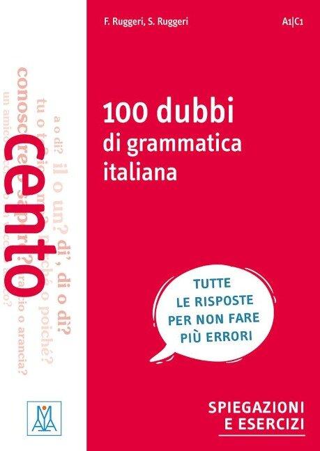 100 dubbi di grammatica italiana - Fabrizio Ruggeri, Stefania Ruggeri
