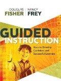 Guided Instruction - Douglas Fisher, Nancy Frey