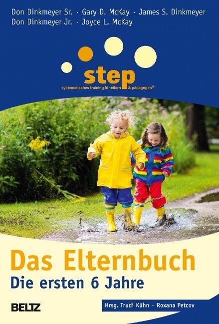Step - Das Elternbuch - Don Dinkmeyer Sr., Gary D. Mckay, James S. Dinkmeyer, Don Dinkmeyer Jr., Joyce L. McKay