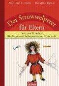 Der Struwwelpeter für Eltern - Karl L. Holtz, Christine Weiner