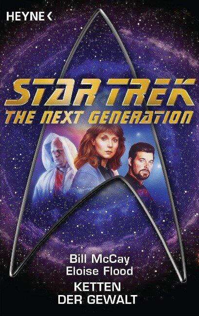 Star Trek - The Next Generation: Ketten der Gewalt - Bill McCay, Eloise Flood